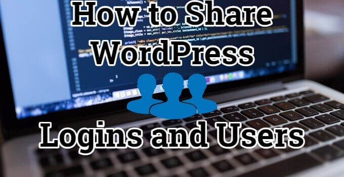 How to share users and logins between WordPress websites